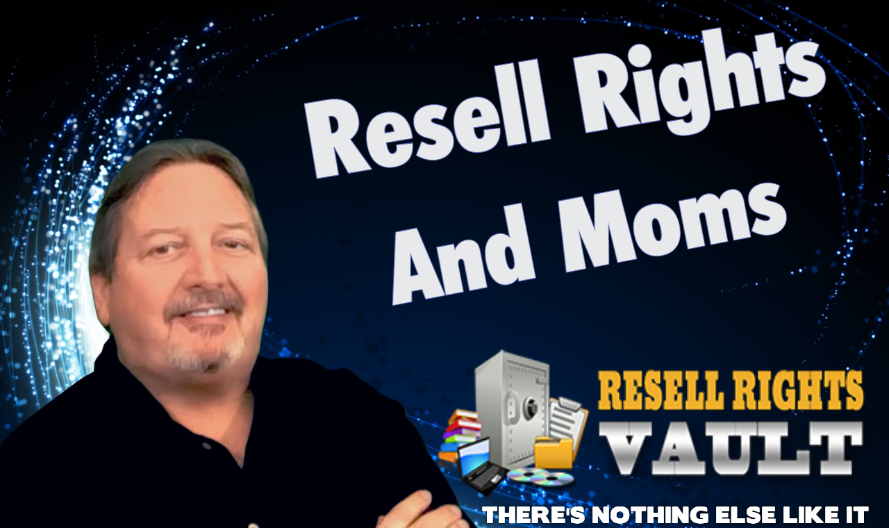 Resell Rights Products And Work From Home Moms